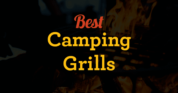 7 Best Camping Grills For Your Next Adventure (Reviewed 2021)