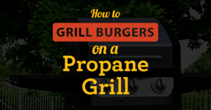 how to grill burgers ina propane grill