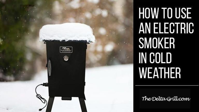 How to Use an Electric Smoker in Cold Weather
